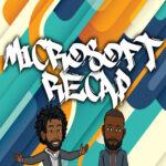 Microsoft Recap